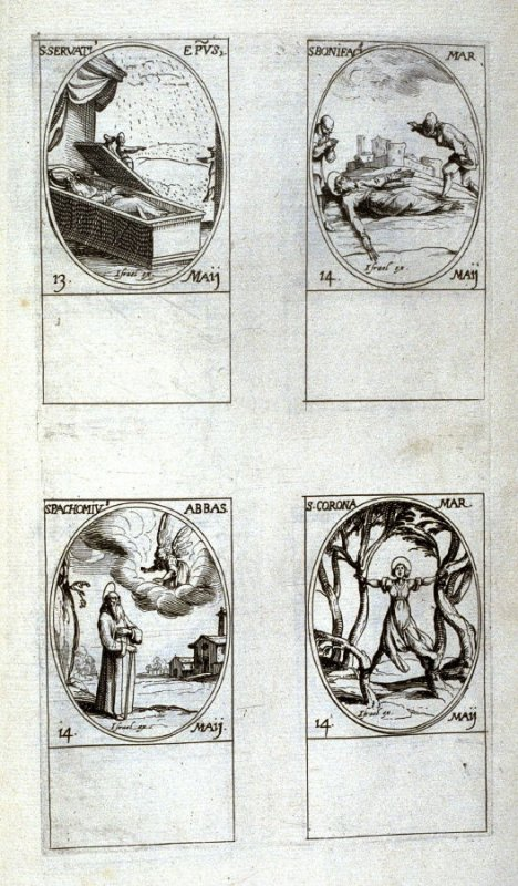 St. Servatius,Bishop May 13; St. Boniface, Martyr, May 14; St. Pachomius, Abbot, May 14; St. Corona, Martyr, May 14; forty-first plate from the book, Les IMAGES DE TOUS/LES SAINCTS ET SAINTES /DE L'ANNÉE... (Images of All the Saints of the Year...)(Paris: