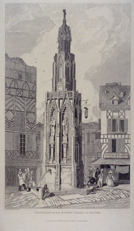 Fountain of The Stone Cross at Rouen, from the series 'Architectural Antiquities of Normandy'