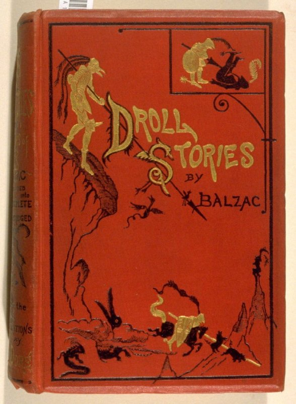 Droll Stories Collected from the Abbeys of Touraine (Les contes drolatiques) by Honoré de Balzac. 1st English translation (London: John Camden Hotten, [1874]).