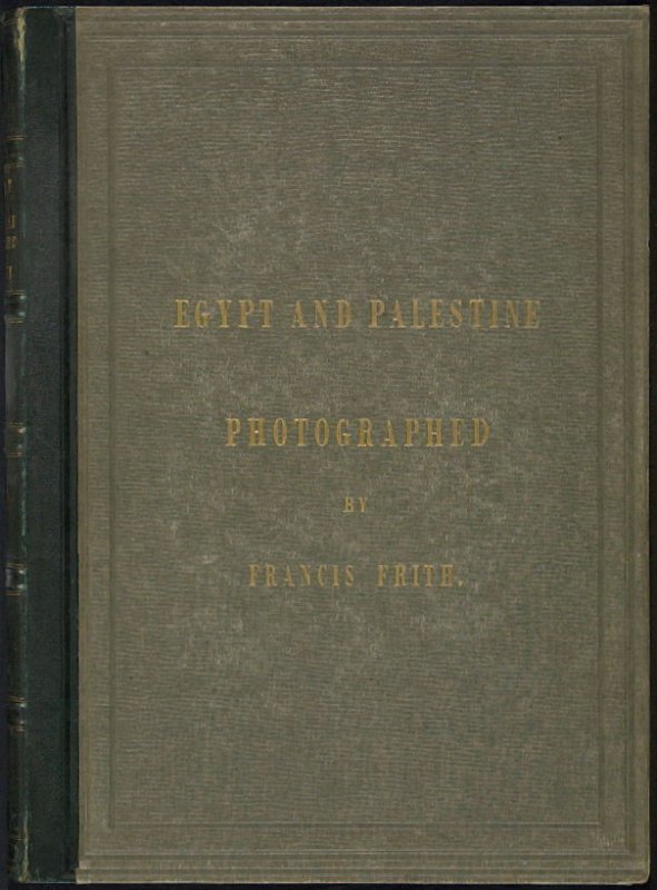 Egypt and Palestine, 2 vols., by Francis Frith (London: James S. Virtue, 1858-1859); volume II of II