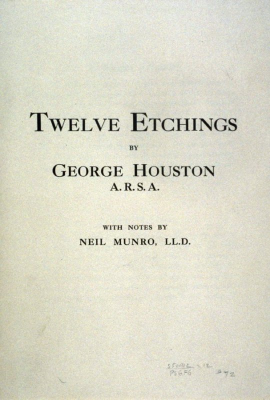 """Cover of """"Twelve Etchings By George Houston"""", with notes by Neil Munro"""