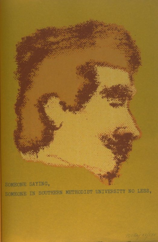 """""""Someone saying, Someone in Southern Methodist University No Less,"""" in the book A Day Book (Berlin: Graphis, 1972)"""