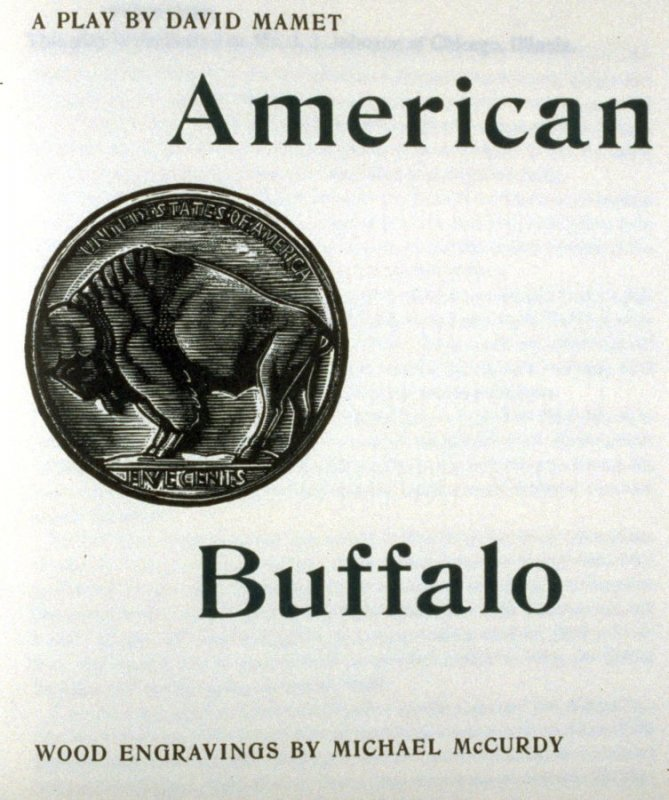 American Buffalo, vignette on the title page in the book American Buffalo, a play by David Mamet (San Francisco: Arion Press, 1992)