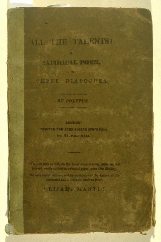 All the Talents! A Satirical Poem, in Three Dialogues by Polypus (London: John Joseph Stockdale, 1807)