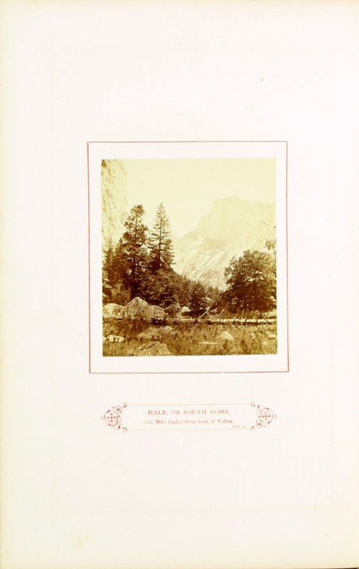 Half, or South Dome... , opposite page 19 in the book The Wonders of the Yosemite Valley and of California by Samuel Kneeland (Boston: Alexander Moore, 1871)