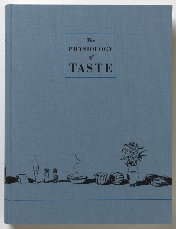The Physiology of Taste by Jean Anthelme Brillat-Savarin, translated by M.F.K. Fisher (San Francisco: The Arion Press, 1994)