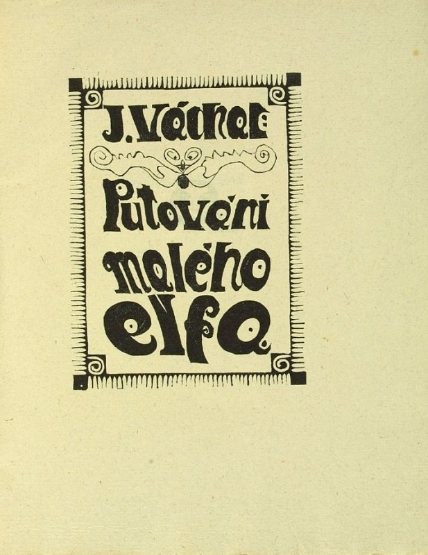 Title page, in the book Putováni malého elfa (The Wanderings of the Little Elf) by Josef Simanka (Unknown: Josef Váchal, 1911)